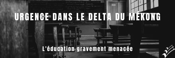 Urgence dans le delta du Mékong : l'éducation gravement menacée